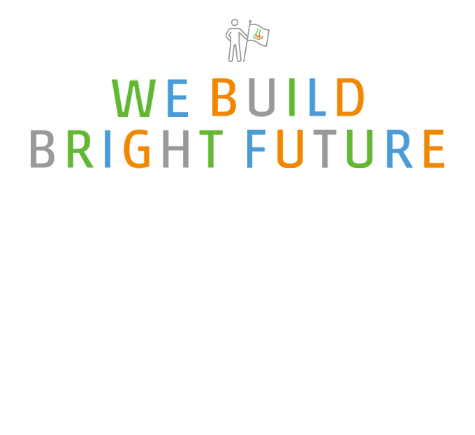WE BUILD BRIGHT FUTURE